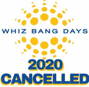 Whiz Bang Days Cancelled